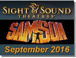 Travelpros Travel Agency Monroeville , PA 15146 - Samson September 2016 Sight & Sound Millennium Theatre Lancaster , PA departing from Electric Heights United Methodist Church Turtle Creek , PA